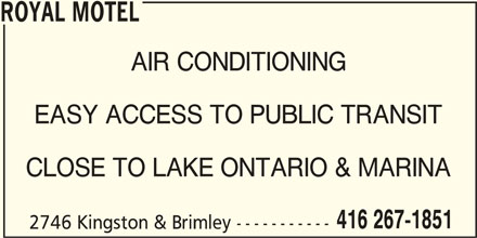 Royal Motel (416-267-1851) - Annonce illustrée======= - ROYAL MOTEL AIR CONDITIONING EASY ACCESS TO PUBLIC TRANSIT CLOSE TO LAKE ONTARIO & MARINA 416 267-1851 2746 Kingston & Brimley -----------