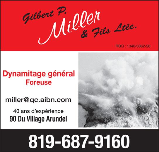 Miller Gilbert & Fils Ltée (819-687-9160) - Annonce illustrée======= - RBQ : 1346-3062-50 Dynamitage général Foreuse 40 ans d expérience 90 Du Village Arundel 819-687-9160