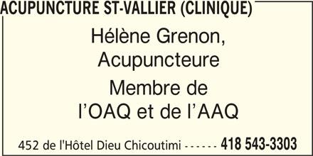 Acupuncture St-Vallier (Clinique) (418-543-3303) - Annonce illustrée======= - ACUPUNCTURE ST-VALLIER (CLINIQUE) Hélène Grenon, Acupuncteure Membre de l OAQ et de l AAQ 418 543-3303 452 de l'Hôtel Dieu Chicoutimi ------