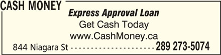 Cash Money (9057889869) - Display Ad - CASH MONEY CASH MONEY 289 273-5074 844 Niagara St ---------------------