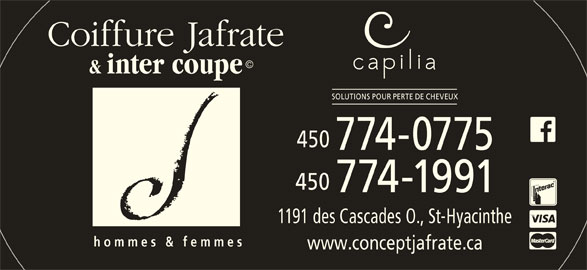 Coiffure Jafrate & Inter-Coupe (4507740775) - Annonce illustrée======= - Coiffure Jafrate © & inter coupe SOLUTIONS POUR PERTE DE CHEVEUX 450 774-0775 450 774-1991 1191 des Cascades O., St-Hyacinthe homme s & femmes www.conceptjafrate.ca